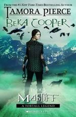 Mastiff : Beka Cooper: A Tortall Legend Trilogy : Book 3 - Tamora Pierce