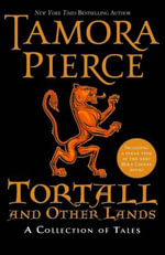 Tortall and Other Lands : A Collection of Tales - Tamora Pierce