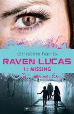 Missing : Raven Lucas Series : Book 1 - Christine Harris