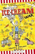 The Ice-Cream War - Edwina Howard