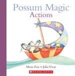 Possum Magic : Actions - Mem Fox