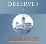 Observer and Observed: a Pictorial History of Sydney Observatory and Observatory Hill : A Pictorial History of Sydney Observatory and Observatory Hill - Charles Pickett