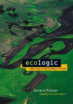Ecologic : Creating a Sustainable Future - Sandra Mcewen