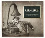 The Oopsatoreum : inventions of Henry A Mintox - Shaun Tan