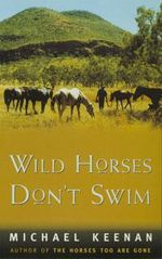 Wild Horses Don't Swim - Michael Keenan