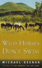 Wild Horses Don't Swim - Michael Keenan