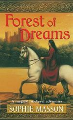 Forest of Dreams : Omnibus (Laylines Trilogy) - Sophie Masson