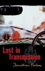 Lost in Transmission - Jonathan Harley