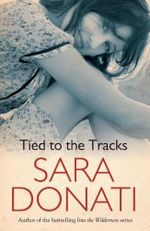 Tied to the Tracks - Sara Donati