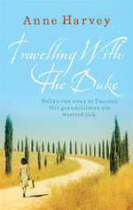 Travelling With The Duke - Anne Harvey