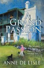A Grand Passion :  A Memoir - Anne De Lisle