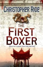 The First Boxer : Richard Sharpe and the Vitoria Campaign February t... - Christopher Ride