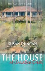The House at Salvation Creek - Susan Duncan