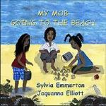 My Mob Going to the Beach - Sylvie Emmerton