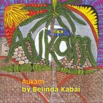 Aukam : The Woman Who Wove by the Light of the Moon - Belinda Kabai