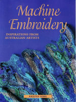 Machine Embroidery : Inspirations from Australian Artists - Kristen Dibbs