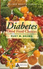 Diabetes : Good Food Choices - Ruby M. Brown
