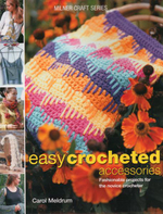 Easy Crocheted Accessories : Milner Craft Series - Carol Meldrum