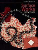 Surface Works : Milner Craft Series (Paperback) - Jenny Dowde