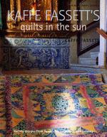 Kaffe Fassett's Quilts in the Sun : Twenty Designs from Rowan, for Patchwork and Quilting - Kaffe Fassett