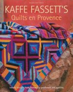 Kaffe Fassett's Quilts en Provence : 20 Designs from Rowan for Patchwork and Quilting - Kaffe Fassett