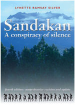 Sandakan : A Conspiracy of Silence - Lynette Ramsay Silver