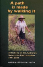 A Path is Made by Walking it : Reflections on the Australian Network to Ban Landmines 1991-2006