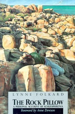 The Rock Pillow : A Personal Account of Schizophrenia - Lynne Folkard