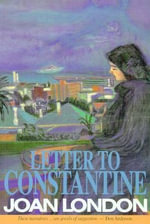 Letter to Constantine - Joan London