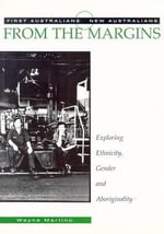 From the Margins: Exploring Ethnicity, Gender and Aboriginality : Exploring Ethnicity, Gender and Aboriginality - Wayne Martino