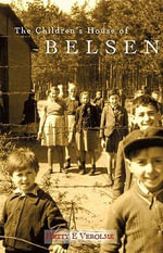 The Children's House of Belsen - Hetty E. Verolme