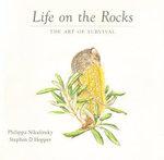 Life on the Rocks: the Art of Survival : The Art of Survival - Stephen D. Hopper