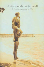 If This Should be Farewell : A Family Separated by War: the Journal and Letters of Ernest and Mary Hodgkin, 1942-1945 - Ernest Hodgkin