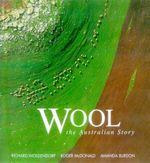 Wool : The Australian Story - Richard Woldendorp