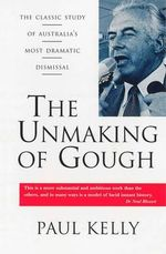 The Unmaking of Gough - Paul Kelly