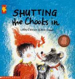 Shutting the Chooks In - Libby Gleeson