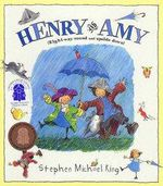 Henry and Amy : Right Way Round and Upside Down - Stephen Michael King