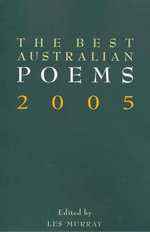 The Best Australian Poems 2005 - Les Murray