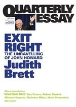 Exit Right : The Unravelling of John Howard - Judith Brett