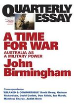 A Time for War : Australia as a Military Power - John Birmingham