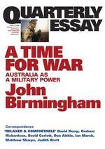 A Time for War : Australia as a Military Power - John Birmingham