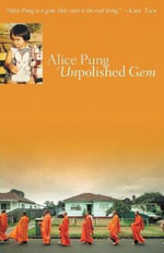 Unpolished Gem : and What to Do About it - Alice Pung