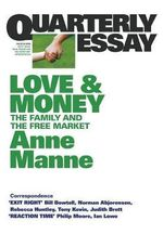 Love and Money : The Family and the Free market - Anne Manne