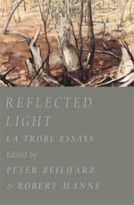 Reflected Light : La Trobe Essays - Peter Beilharz