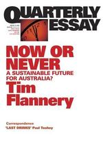 Now or Never :  A Sustainable Future for Australia? - Tim Flannery