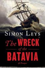 The Wreck Of The Batavia And Prosper - Simon Leys