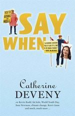 Say When - Catherine Deveny