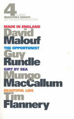 Four Classic Quarterly Essays on the Australian Story :  Made in England / The Opportunist / Girt by Sea / Beautiful Lies - David Malouf