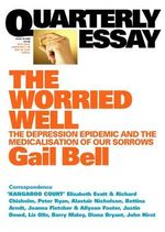 The Worried Well : Quarterly Essay S. - Gail Bell