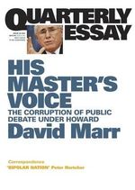 His Master's Voice : Public Debate in Howard's Australia - David Marr
